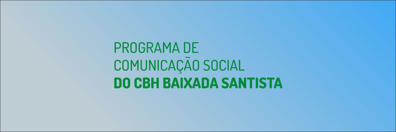 Programa de Comunicação Social  do CBH-BS