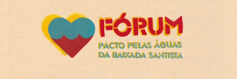 Fórum de Políticas Públicas da Baixada Santista: Pacto pelas águas da Baixada Santista