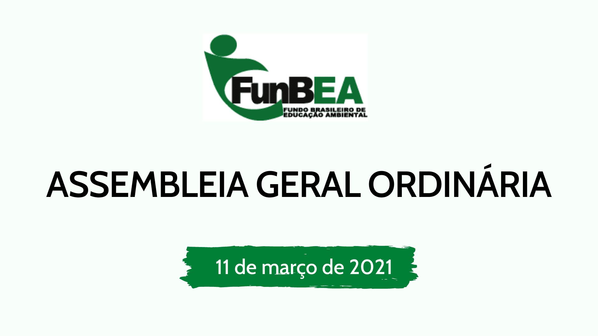 EDITAL DE CONVOCAÇÃO PARA ASSEMBLEIA GERAL ORDINÁRIA DO FunBEA – FUNDO BRASILEIRO DE EDUCAÇÃO AMBIENTAL
