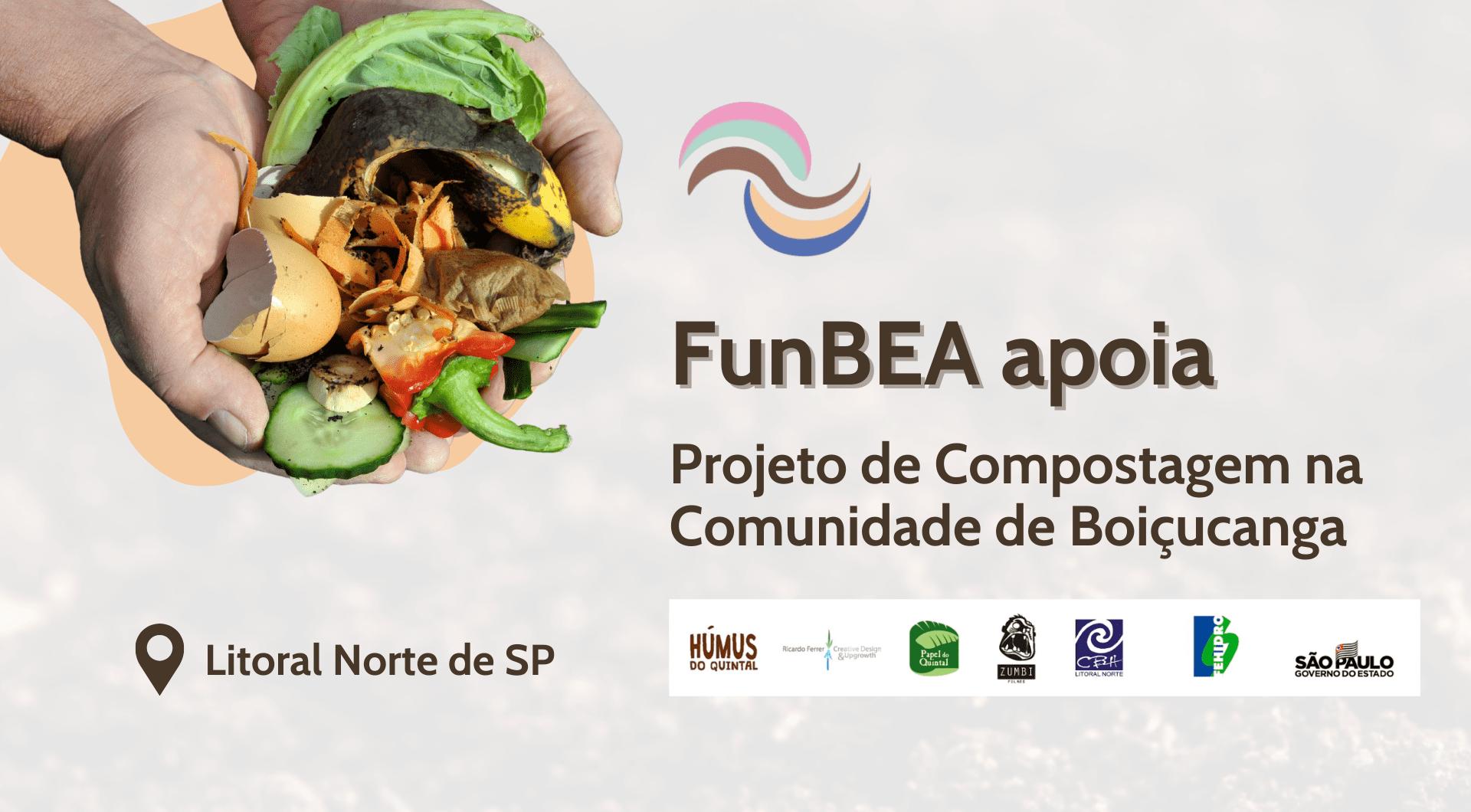 FunBEA APOIA PROJETO DE COMPOSTAGEM NA COMUNIDADE DE BOIÇUCANGA, LITORAL NORTE DE SÃO PAULO